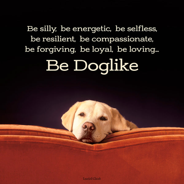 """Be Doglike"" Labrador Retriever Canvas"