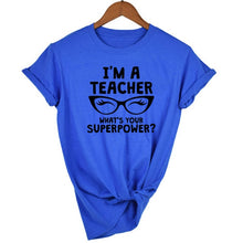 Load image into Gallery viewer, I'm A Teacher What's Your Superpower Black Glasses Women Tee Shirt Pink White Clothes Graphic T Shirts Gift for Teacher's Day