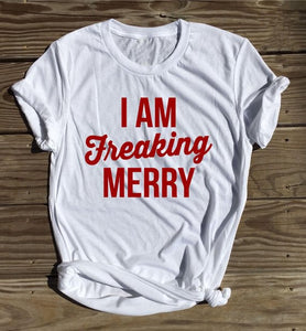 Tops Christmas Tumble T Shirt Unisex Merry T-Shirt Happy Christmas Holiday Party Clothing Graphic Tee I Am Freaking