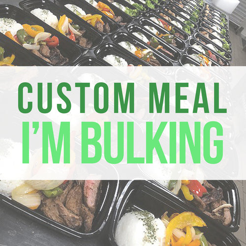 Custom Meal: Bulking
