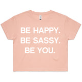 LW (Women's) - Be Happy Be Sassy Be You