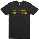 LW (Men's) - Stop Whinning Start Hustling