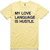 LW (Unisex) - My Love Language Is Hustle