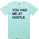 LW (Unisex) - You Had Me At Hustle