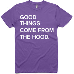 LW (Unisex) - Good Things Come From The Hood