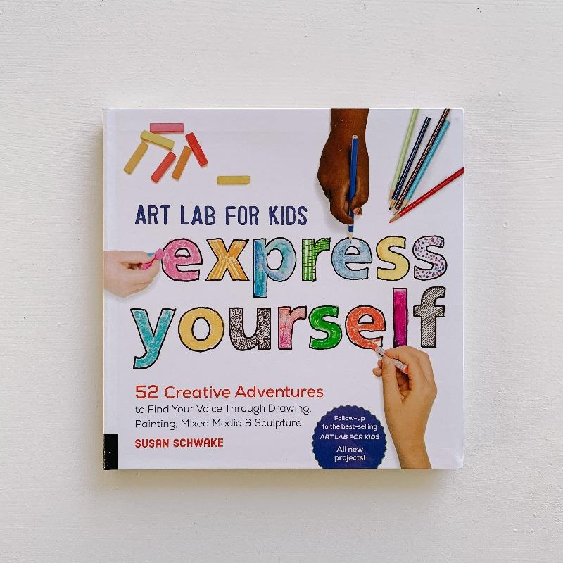 Art Lab for Kids: Express Yourself Books The Wonder Cabinet