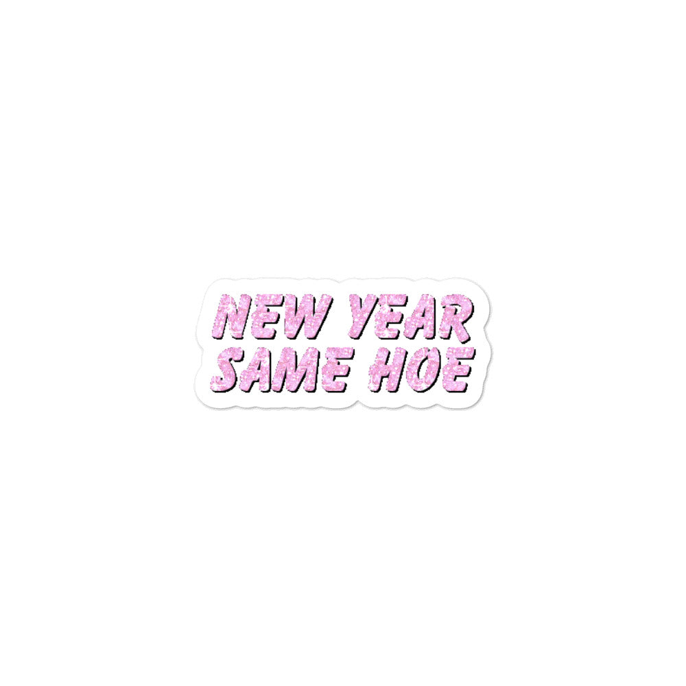 New Year Same Hoe sticker
