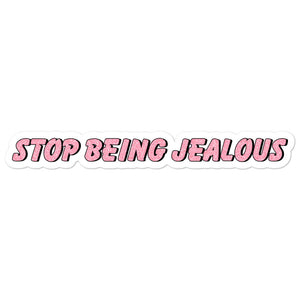 Stop being jealous stickers