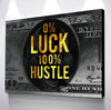 0% luck 100% hustle motivational office wall art