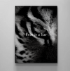 fear is a liar black and white tiger wall art