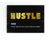 "black background motivational wall art for entrepreneurs with the word HUSTLE in gold. Includes the verb ""the only word yhat gets you out of bed every morning""."