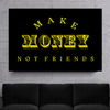 make money not friends quote canvas wall art black and yellow
