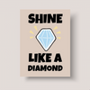 Shine Like A Diamond - Motivational Wall Art For Kids
