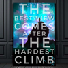 the best view comes after the hardest climb quote wall art