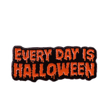 Load image into Gallery viewer, Everyday is Halloween Enamel Pin - Wildly Untamed