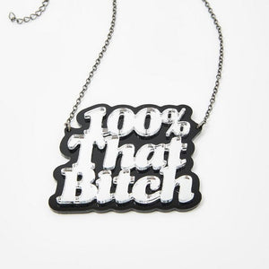 100% That Bitch Necklace