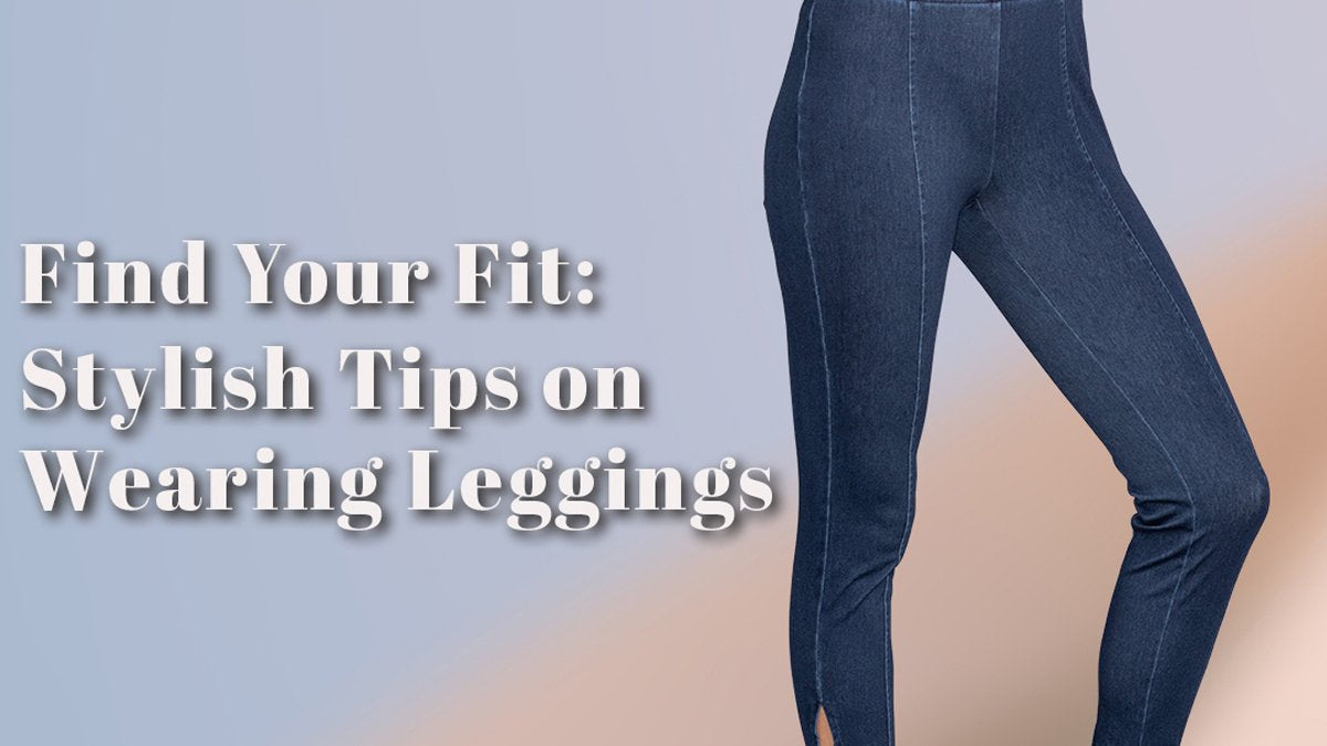 HOW TO LOOK SOPHISTICATED IN LEGGINGS