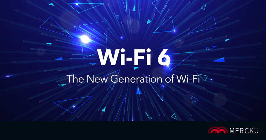 Wi-Fi 6 - The New Generation of Wi-Fi