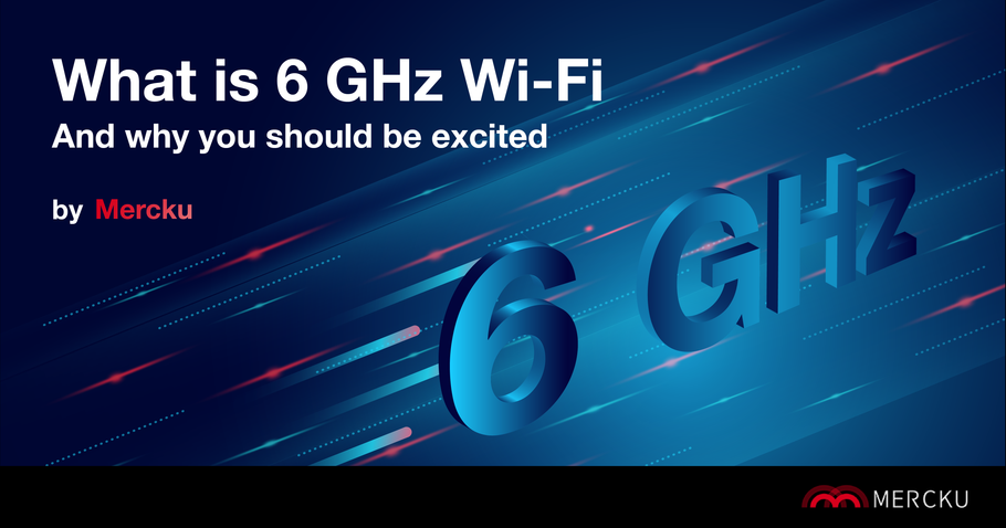 Why you should be excited about 6 GHz Wi-Fi