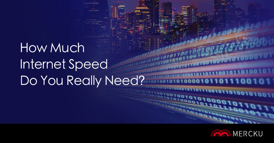 How Much Internet Speed Do You REALLY Need?