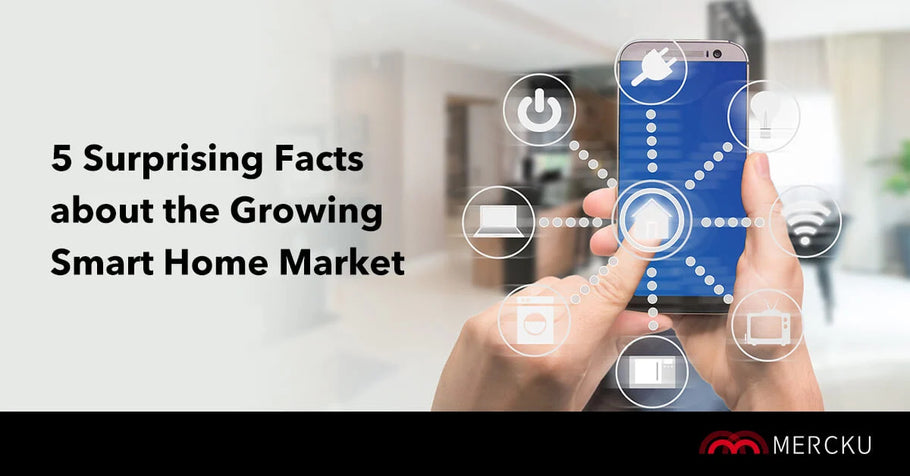 5 Surprising Facts about the Growing Smart Home Market