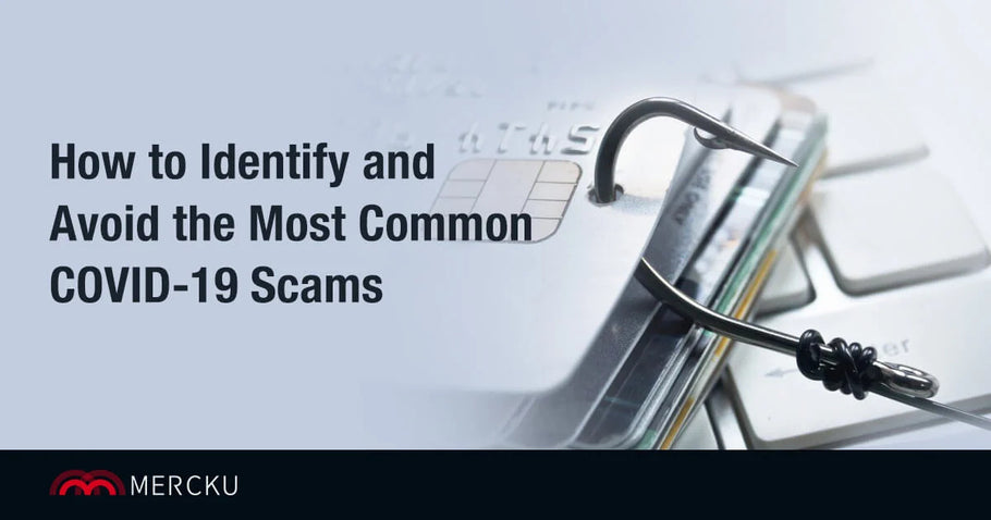 How to Avoid the Most Common COVID-19 Scams