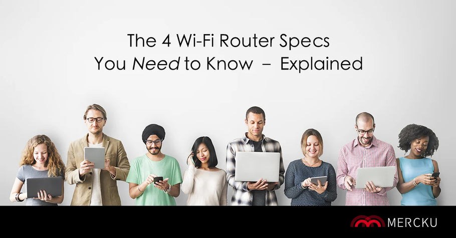 The 4 Wi-Fi Router Specs You Need to Know