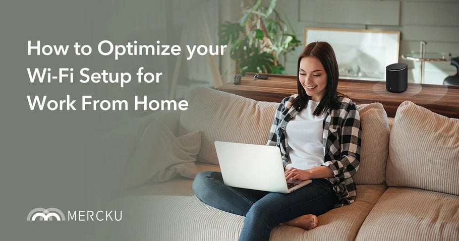 How to Optimize your Wi-Fi for Work from Home