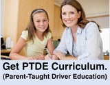 CLICK HERE to get Parent-Taught Driver Education (PTDE) curriculum for your family!