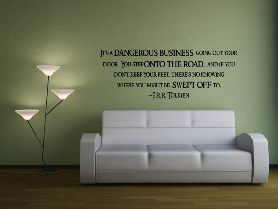 Itu0027s a Dangerous Business Going Out Your Front Door & Lord of the Rings Wall Art   Geeky Tolkien apparel   My Geekery