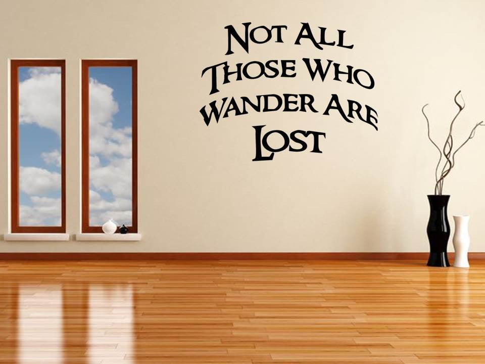 Not All Those Who Wander Lord of The Rings Quote Wall Art