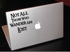 Not all those who wander are lost geeky decal