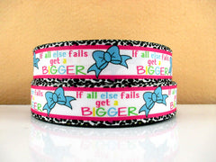 1 yard  1 inch When All Else Fails Get a Bigger BOW  on White Background  - Printed Grosgrain Ribbon