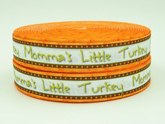 1 Yard 7/8 inch - THANKSGIVING - MOMMY'S LITTLE TURKEY -  Printed Grosgrain Ribbon