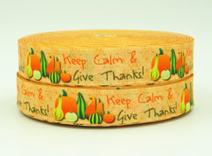 1 Yard 7/8 inch KEEP CALM AND GIVE THANKS -  THANKSGIVING -  Printed Grosgrain Ribbon