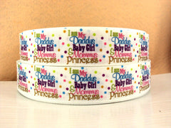 1 Yard 1 inch I Am My Daddy's Baby Girl and My Mommy's Princess  - Printed Grosgrain Ribbon