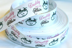 1 yard  1 inch Daddy Did My Hair on White  - Printed Grosgrain Ribbon