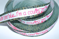 1 yard 7/8 inch I'm a Country Girl Through and Through -  Printed Grosgrain Ribbon