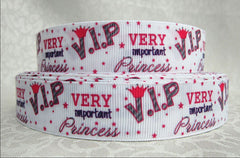 1 Yard 7/8 inch  VIP Very Important Princess -   Printed Grosgrain Ribbon