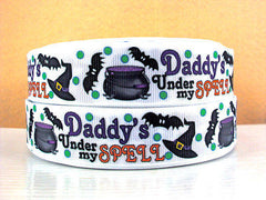 FULL SPOOL - 50 yards - 1 inch Daddy's Under My Spell (NEW) - halloween - Printed Grosgrain Ribbon