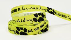 "1 Yard 7/8"" inch All you need is LOVE and a DOG white on Neon Yellow - Dogs Printed Grosgrain Ribbon for Hair Bow - Original Design"