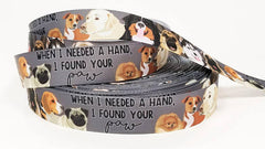 "1 Yard 7/8"" inch When I needed a Hand I found your PAW on Gray Grey - Dog - DOGS- Printed Grosgrain Ribbon for Hair Bow - Original Design"