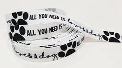 "1 Yard 7/8"" inch All you need is LOVE and a DOG on white - Dogs Printed Grosgrain Ribbon for Hair Bow - Dogs Original Design"