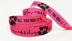 "1 Yard 7/8"" inch All you need is LOVE and a DOG white on Neon Pink - Dogs Printed Grosgrain Ribbon for Hair Bow - Original Design"