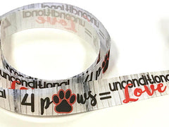 "1 Yard 7/8"" inch 4 Paws equal Unconditional Love - DOGS Paw Rescue Adopt me - Printed Grosgrain Ribbon for Hair Bow - Original Design 7/8"