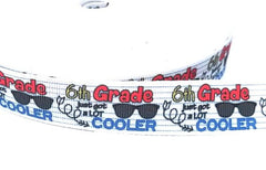 "1 Yard7/8 inch 6th GRADE Just Got A Lot Cooler Back to School Sixth Grader Six 7/8"" - Printed Grosgrain Ribbon for Hair Bow"