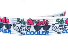 "1 Yard 7/8 inch 5th GRADE Just Got A Lot Cooler Back to School Fifth Grader 5 five 7/8"" - Printed Grosgrain Ribbon for Hair Bow"