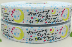 1 Yard 1 inch Mommy Loves Me to the Moon and Back -  Printed Grosgrain Ribbon