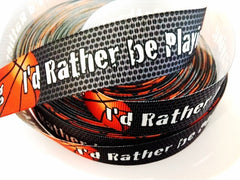 FULL SPOOL - 50 Yards -  1 inch - I'D RATHER BE PLAYING BASKETBALL SPORTS Printed Grosgrain Ribbon
