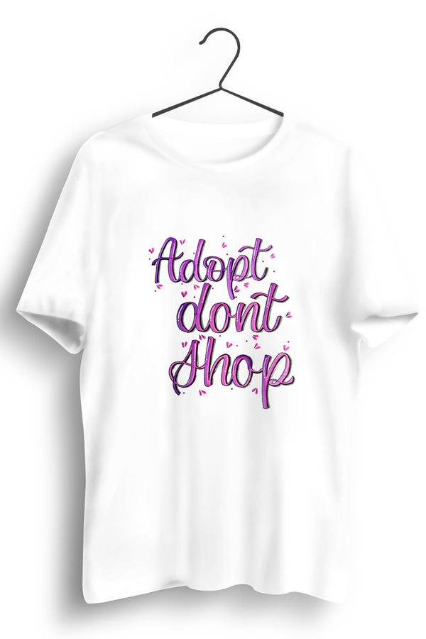 Adopt dont shop White Tshirt